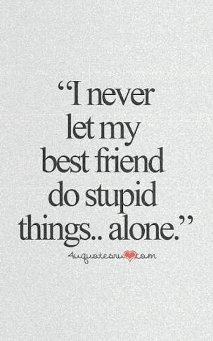 Best Friend Frases Stupid Things Image 6017067 On Favimcom