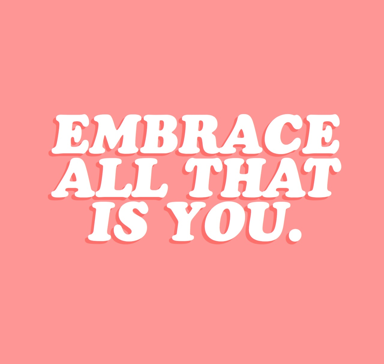 beautiful quote, embrace you, love yourself and positive quote