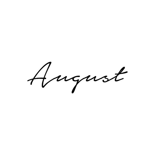 classy, hello august, august and welcome august