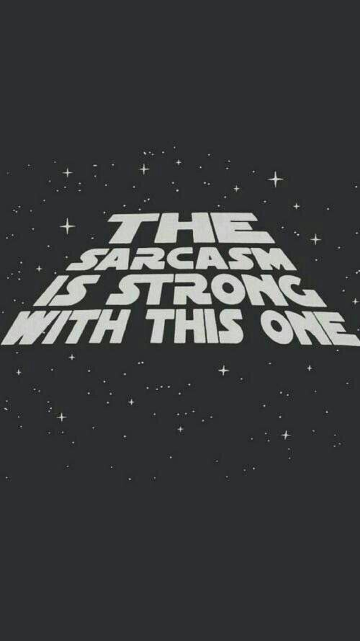 Sarcasm Starwars Wallpaper And Space Image 6128561 On Favim Com