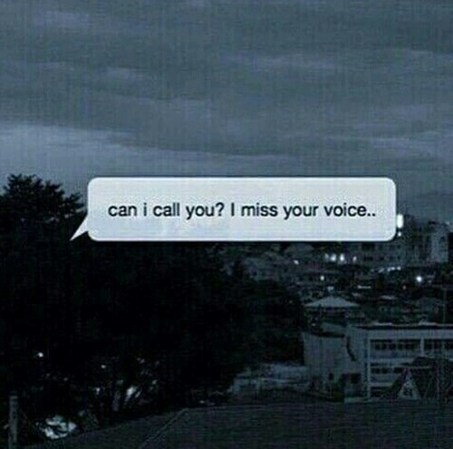i miss, call, call you and your voice