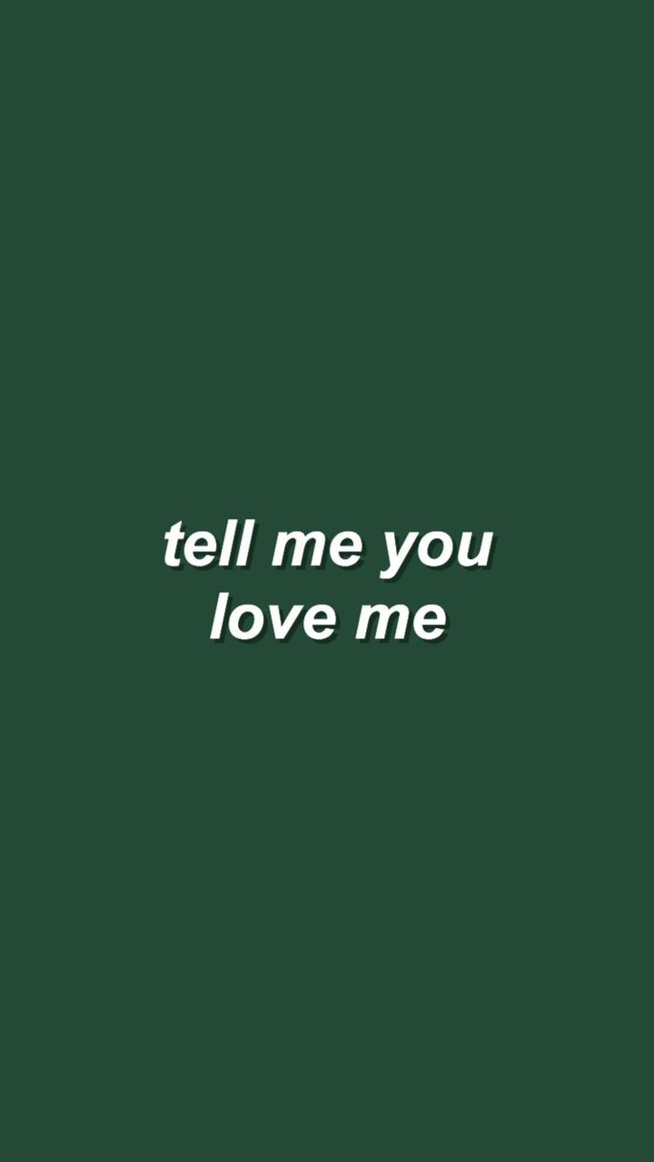 tell me you love me, song and quote