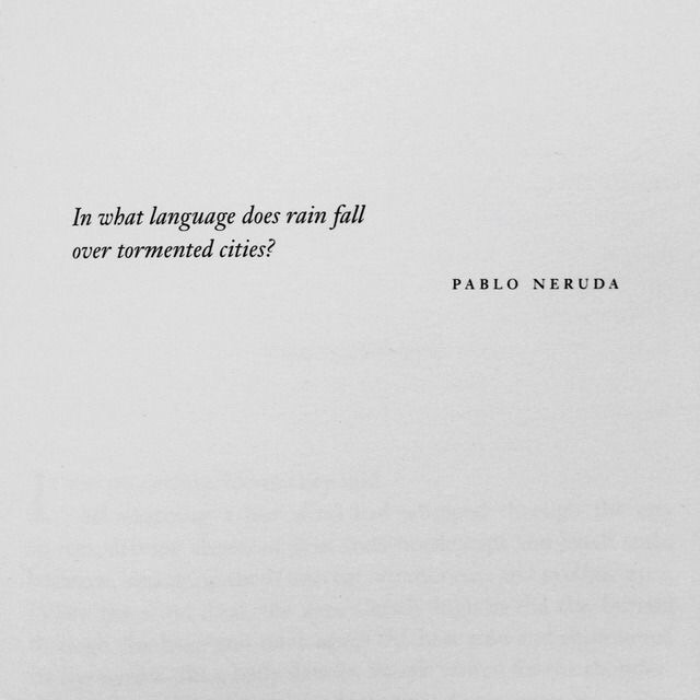 pablo, thinking out loud, pablo neruda and citations