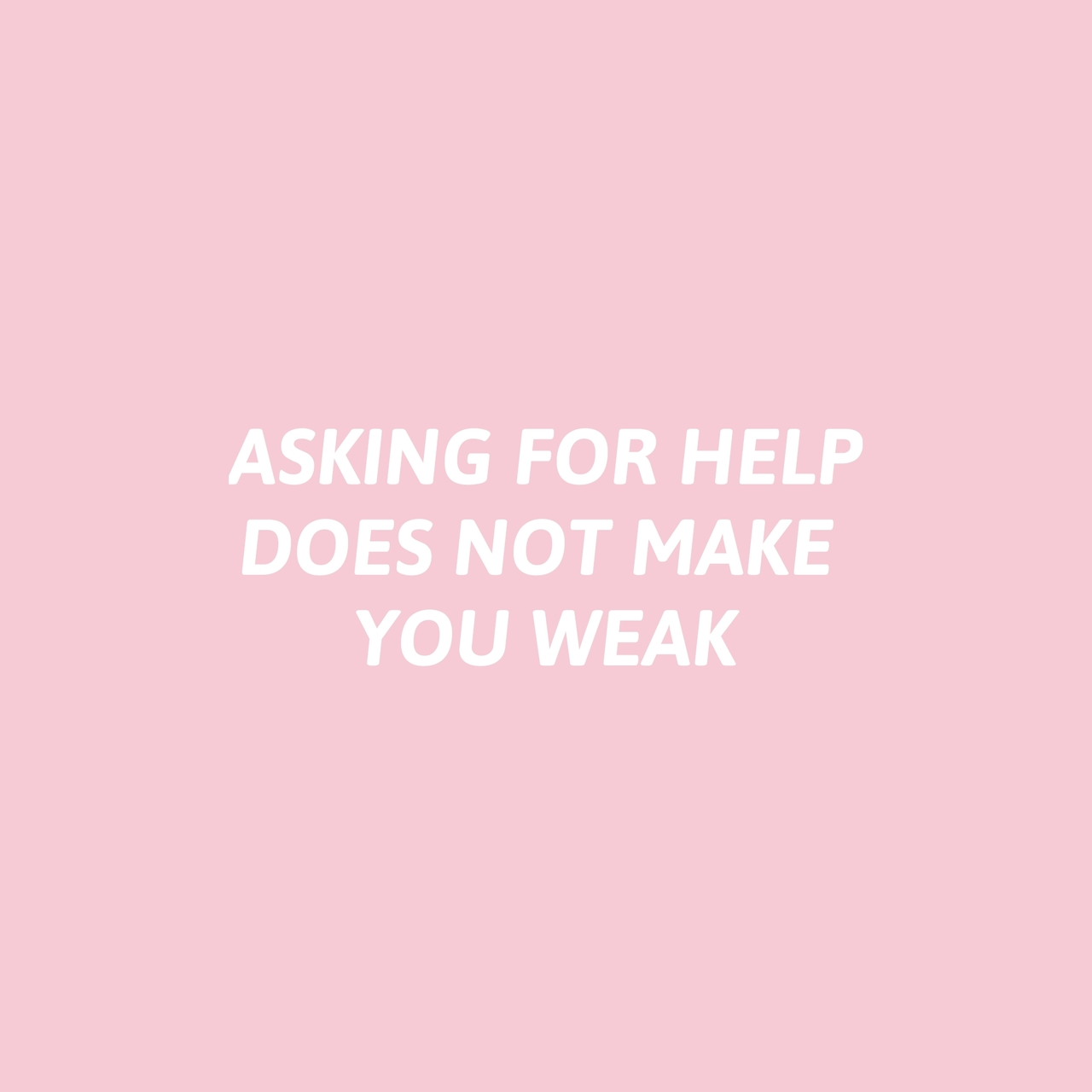 positivity, help, self love and ask