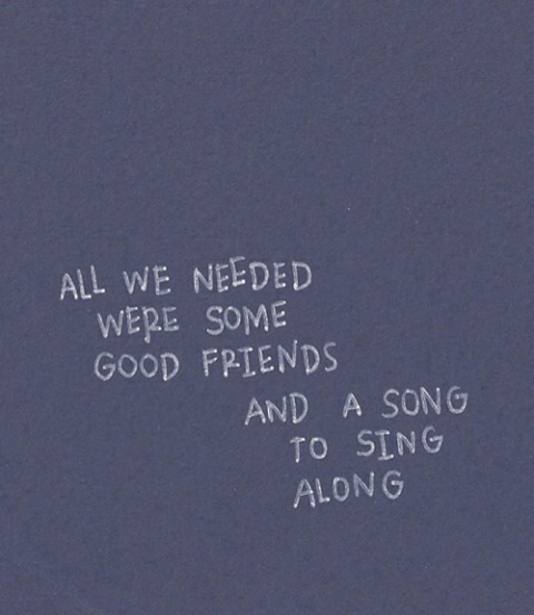 good friends, song, all we needed and sing along