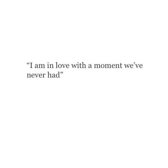 we39ve never had, in love and never