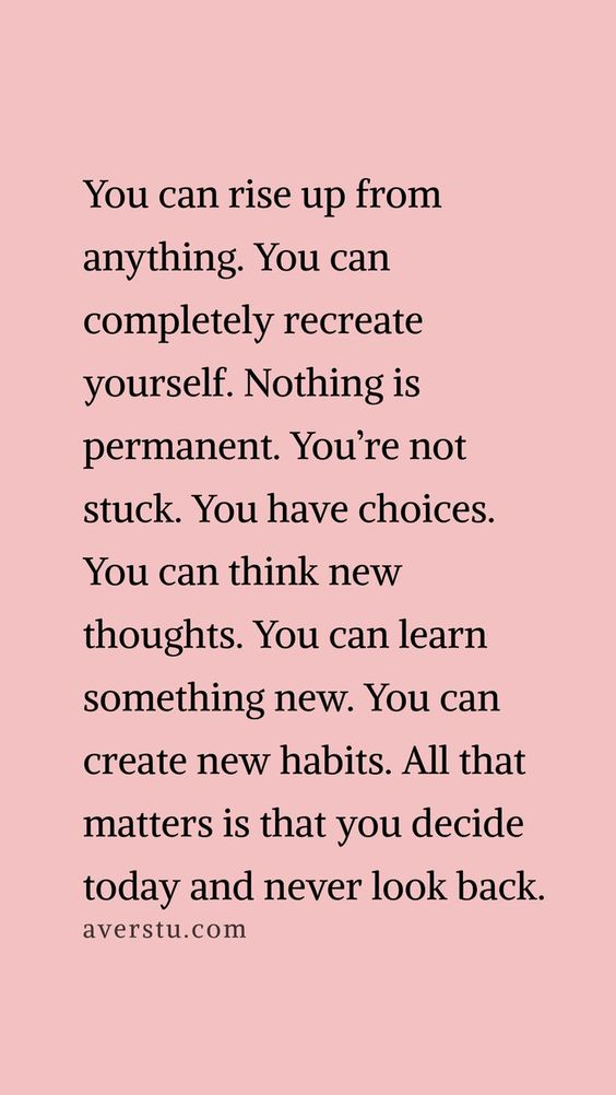 habits, deep feelings, new thinking and recreate yourself