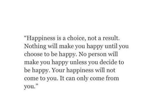 happiness, choices, be happy and words